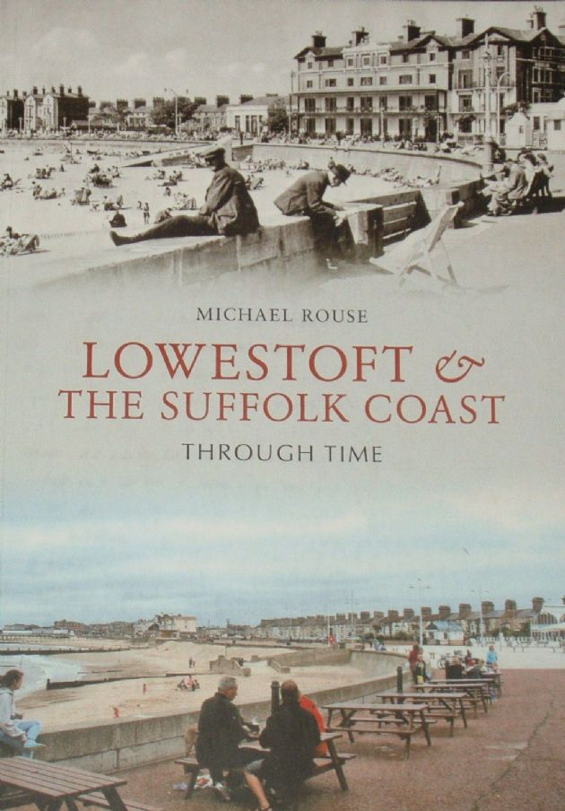Lowestoft and the Suffolk Coast Through Time, by Michael Rouse